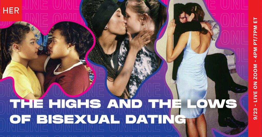 the highs and lows of bisexual dating - HER event